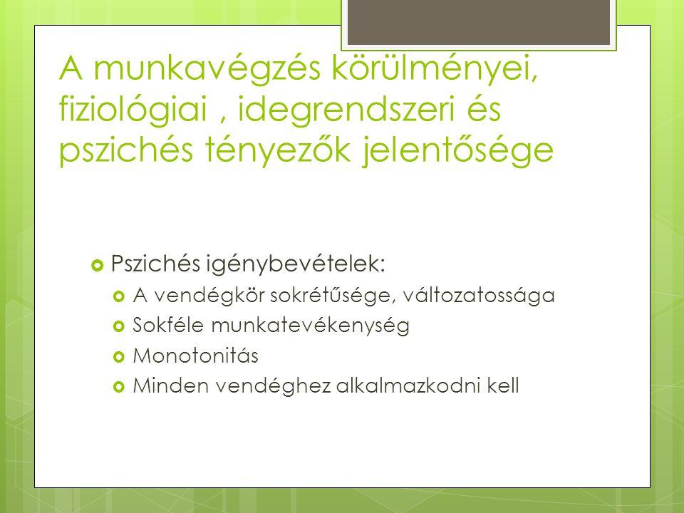 A munkavégzés körülményei, fiziológiai , idegrendszeri és pszichés tényezők jelentősége
