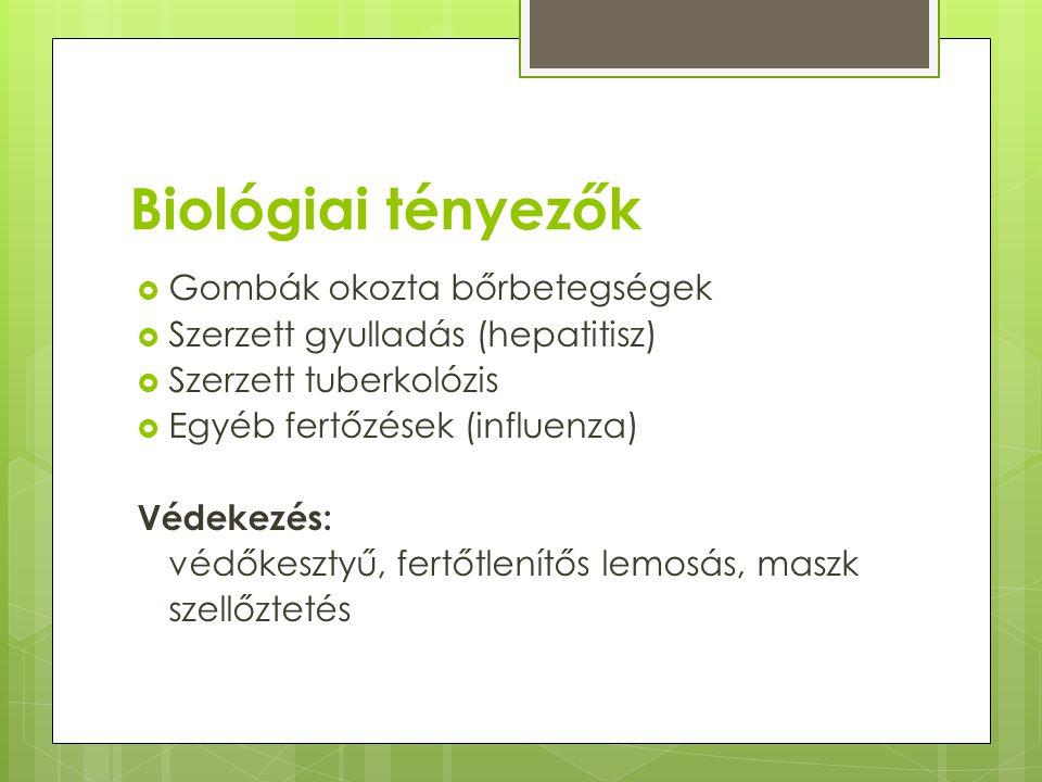 Biológiai tényezők Gombák okozta bőrbetegségek
