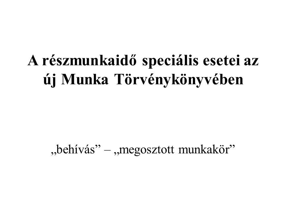 A részmunkaidő speciális esetei az új Munka Törvénykönyvében
