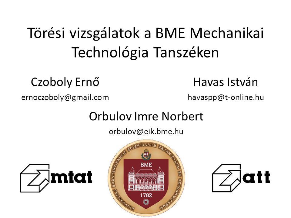 Törési vizsgálatok a BME Mechanikai Technológia Tanszéken