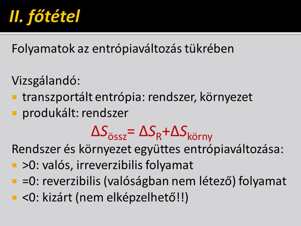 II. főtétel ΔSössz= ΔSR+ΔSkörny