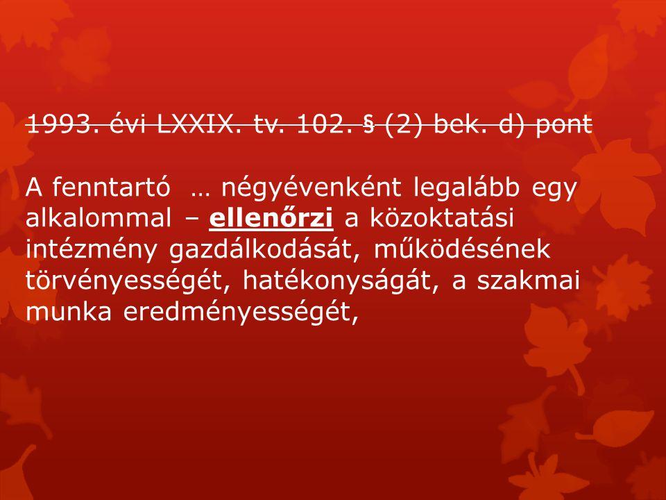 1993. évi LXXIX. tv. 102. § (2) bek.