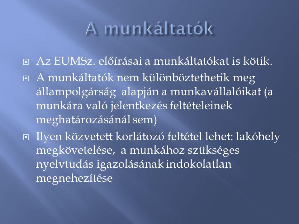 A munkáltatók Az EUMSz. előírásai a munkáltatókat is kötik.