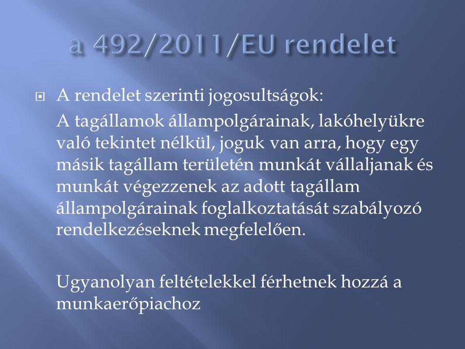 a 492/2011/EU rendelet A rendelet szerinti jogosultságok: