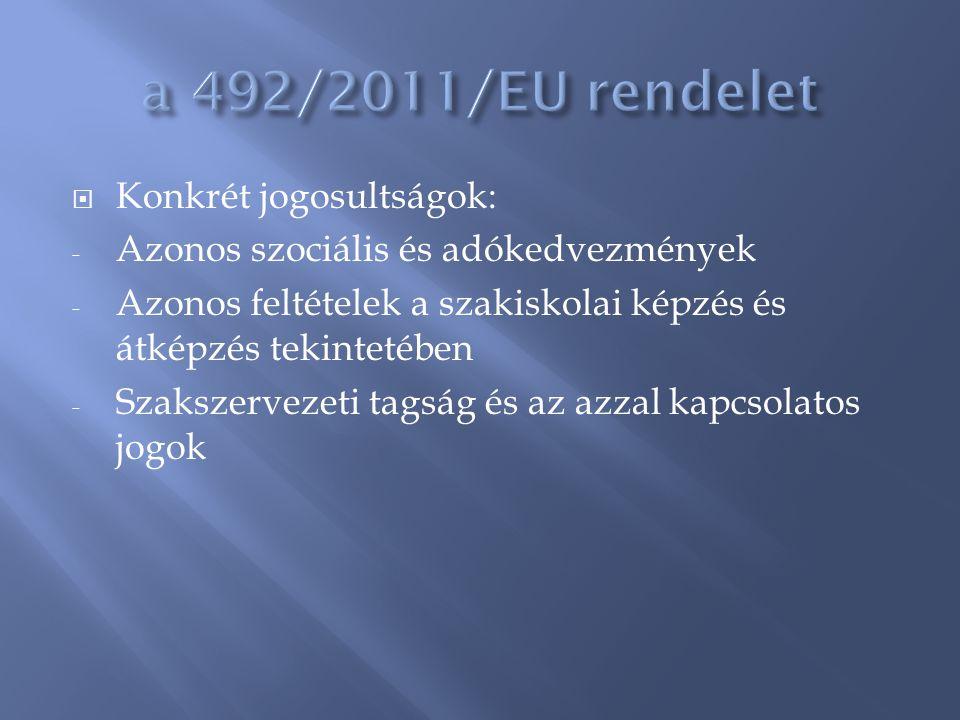 a 492/2011/EU rendelet Konkrét jogosultságok: