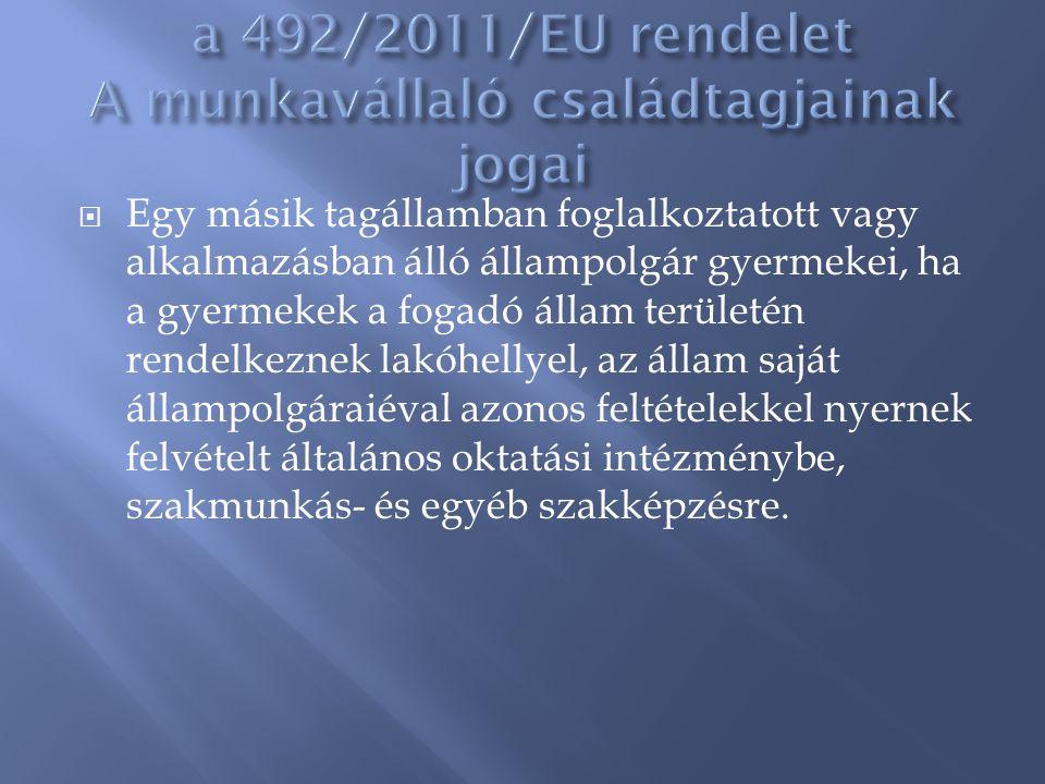 a 492/2011/EU rendelet A munkavállaló családtagjainak jogai