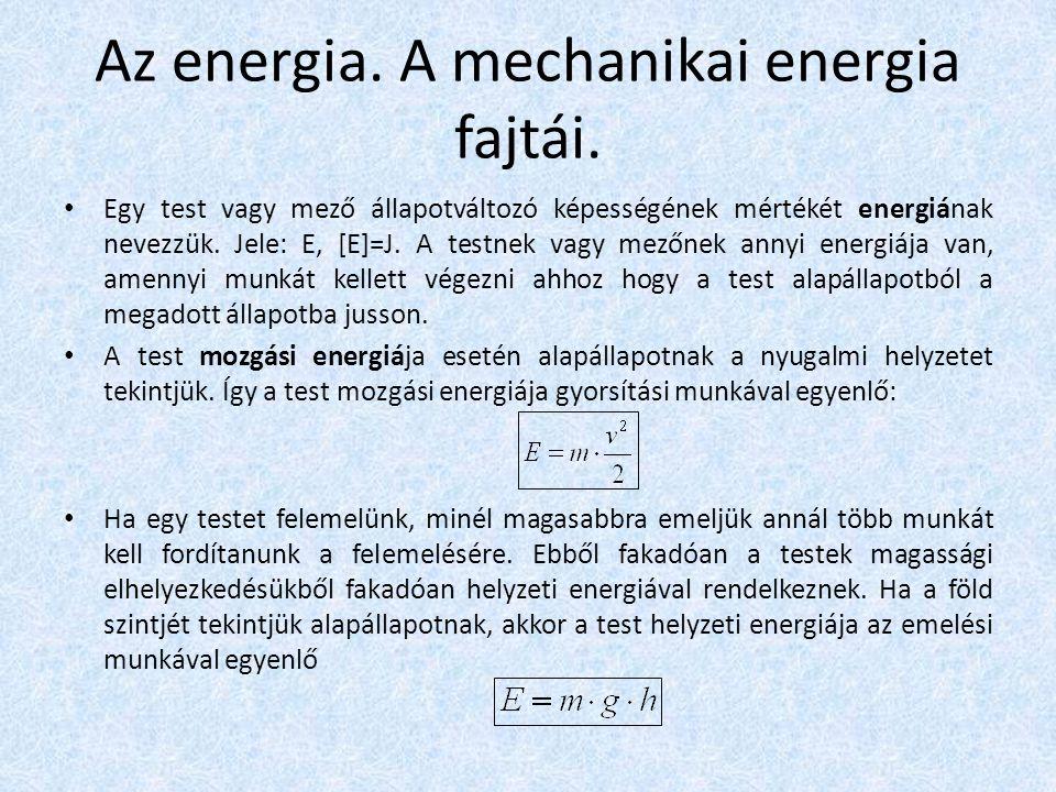 Az energia. A mechanikai energia fajtái.
