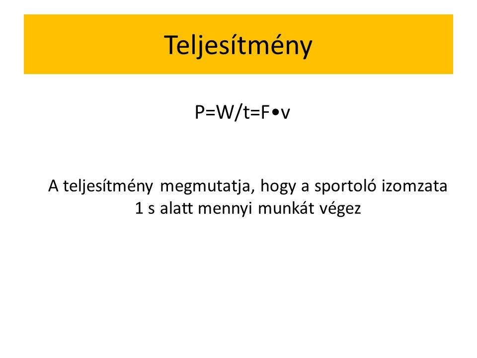 Teljesítmény P=W/t=F•v