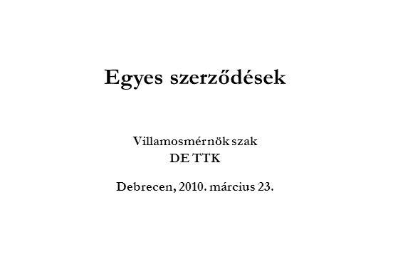 Egyes szerződések Villamosmérnök szak DE TTK