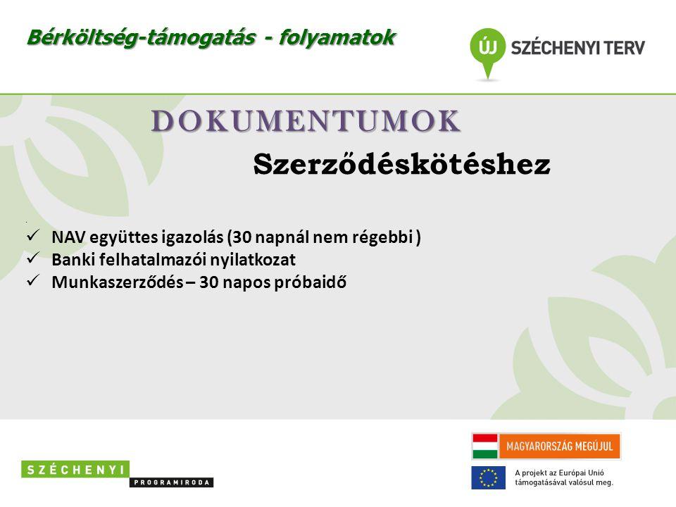 DOKUMENTUMOK Szerződéskötéshez Bérköltség-támogatás - folyamatok