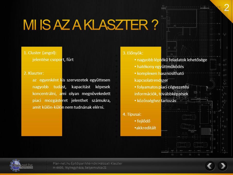 MI IS AZ A KLASZTER 1. Cluster (angol): jelentése csoport, fürt