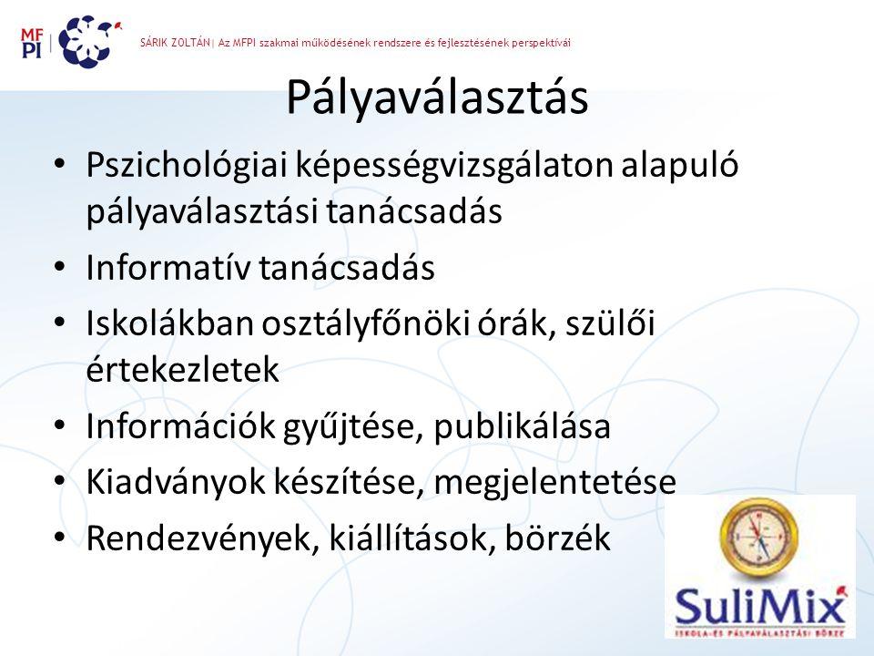 SÁRIK ZOLTÁN| Az MFPI szakmai működésének rendszere és fejlesztésének perspektívái
