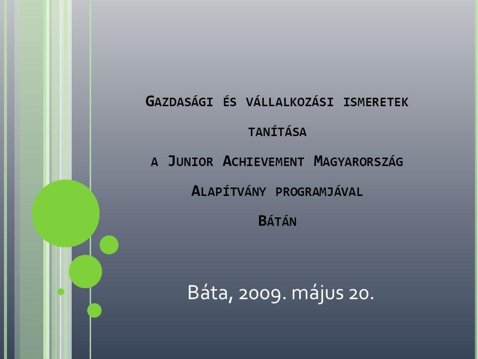 Gazdasági és vállalkozási ismeretek tanítása a Junior Achievement Magyarország Alapítvány programjával Bátán