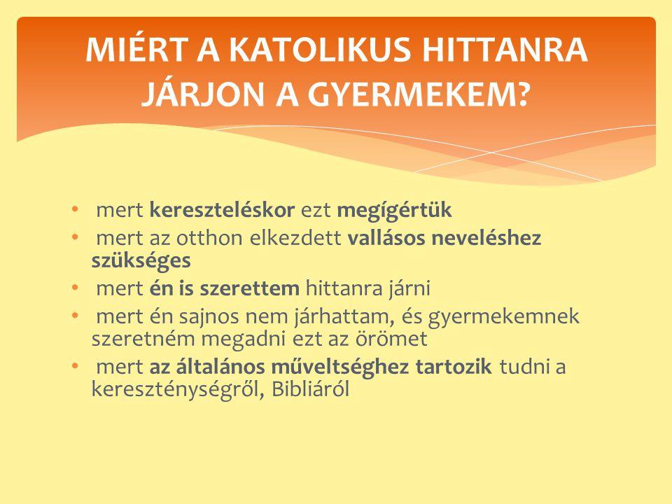 MIÉRT A KATOLIKUS HITTANRA JÁRJON A GYERMEKEM