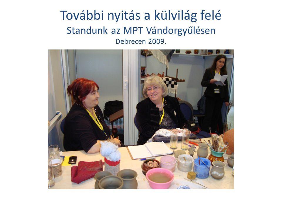 További nyitás a külvilág felé Standunk az MPT Vándorgyűlésen Debrecen 2009.