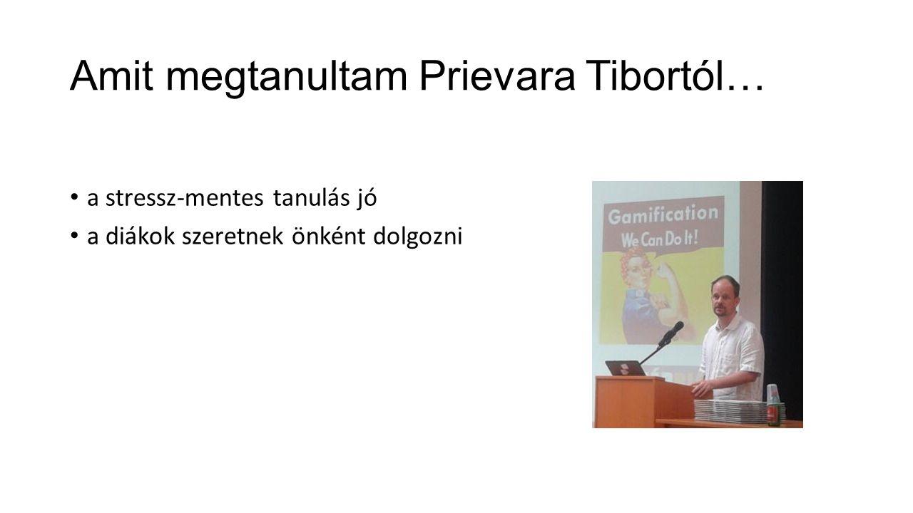 Amit megtanultam Prievara Tibortól…