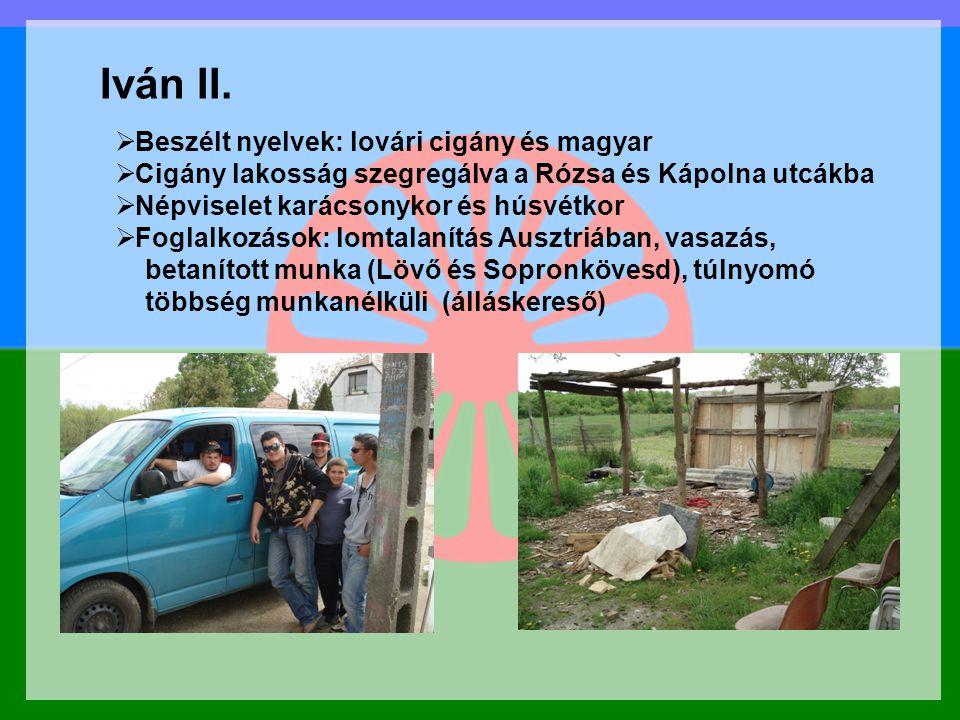 Iván II. Pompsofmso mőpof őa Beszélt nyelvek: lovári cigány és magyar