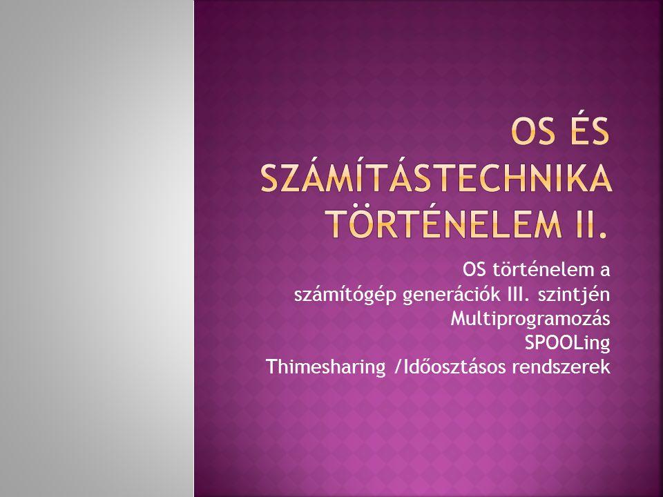 OS és számíTástechnika történelem II.