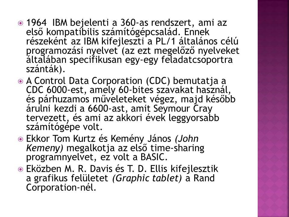 1964 IBM bejelenti a 360-as rendszert, ami az első kompatibilis számítógépcsalád. Ennek részeként az IBM kifejleszti a PL/1 általános célú programozási nyelvet (az ezt megelőző nyelveket általában specifikusan egy-egy feladatcsoportra szánták).