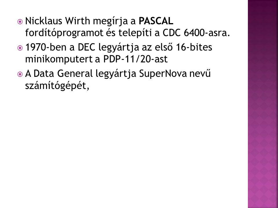 Nicklaus Wirth megírja a PASCAL fordítóprogramot és telepíti a CDC 6400-asra.
