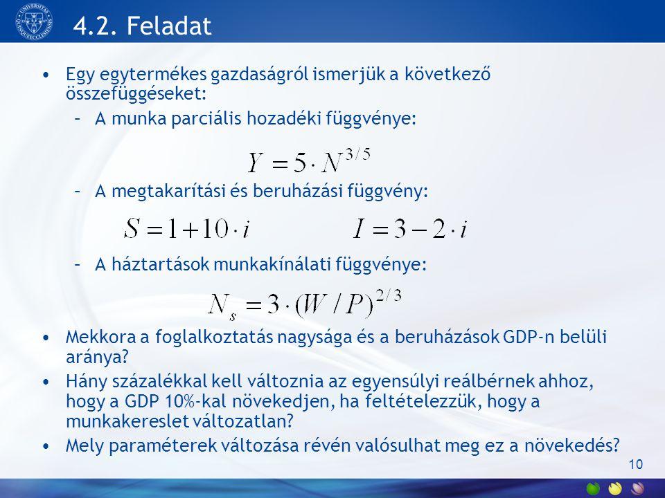 4.2. Feladat Egy egytermékes gazdaságról ismerjük a következő összefüggéseket: A munka parciális hozadéki függvénye:
