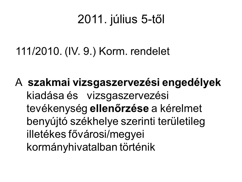 2011. július 5-től 111/2010. (IV. 9.) Korm. rendelet.