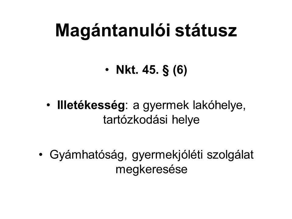 Magántanulói státusz Nkt. 45. § (6)