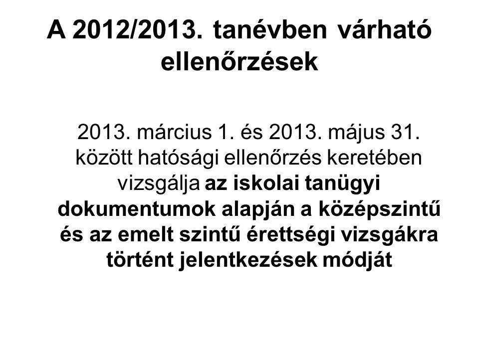 A 2012/2013. tanévben várható ellenőrzések