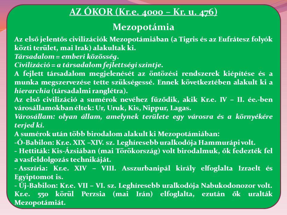 AZ ÓKOR (Kr.e. 4000 – Kr. u. 476) Mezopotámia