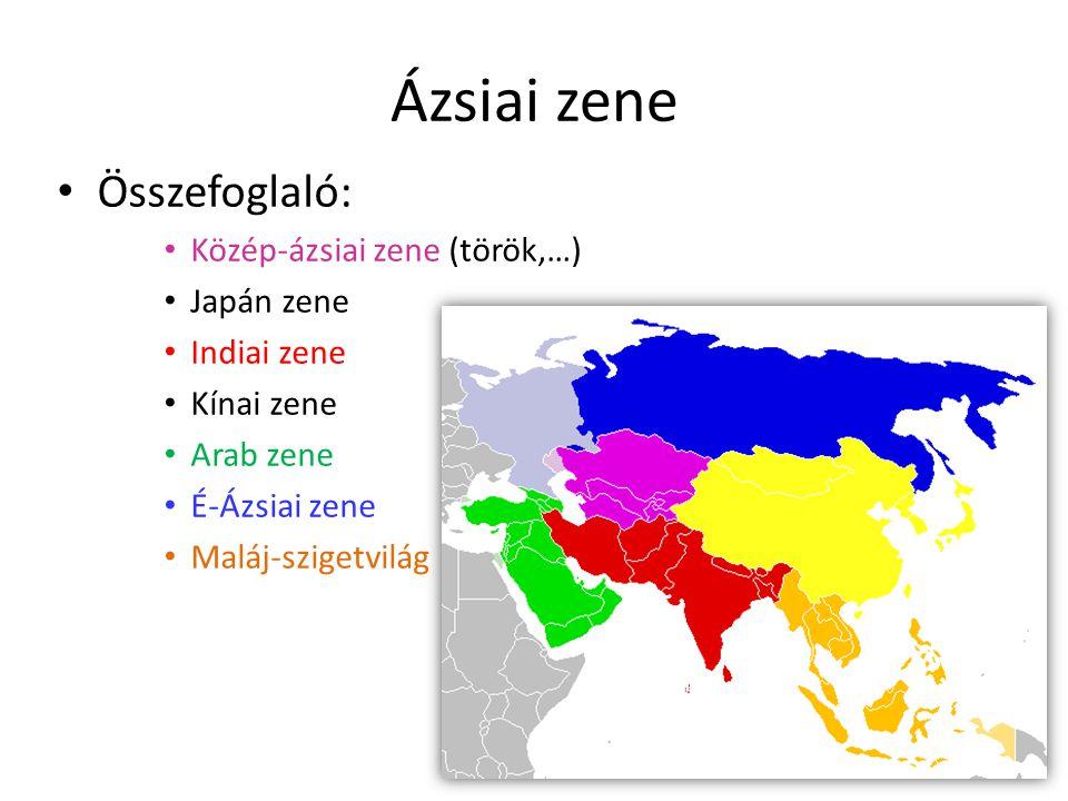 Ázsiai zene Összefoglaló: Közép-ázsiai zene (török,…) Japán zene