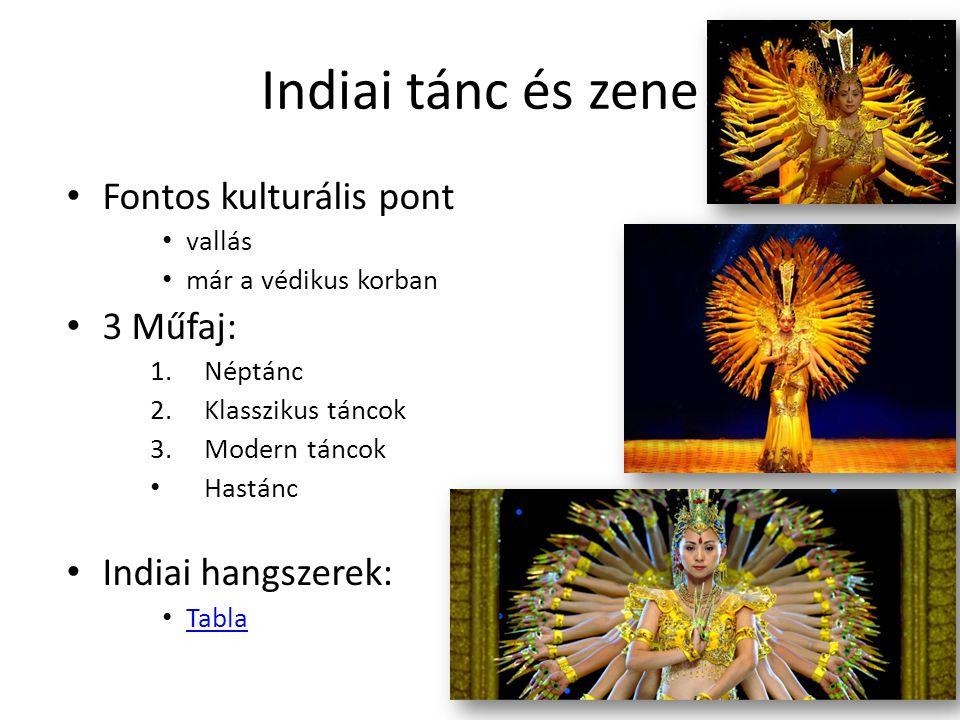 Indiai tánc és zene Fontos kulturális pont 3 Műfaj: Indiai hangszerek: