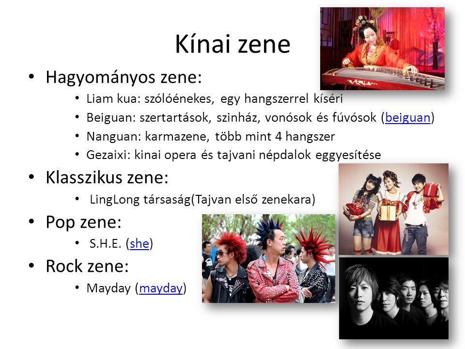 Kínai zene Hagyományos zene: Klasszikus zene: Pop zene: Rock zene: