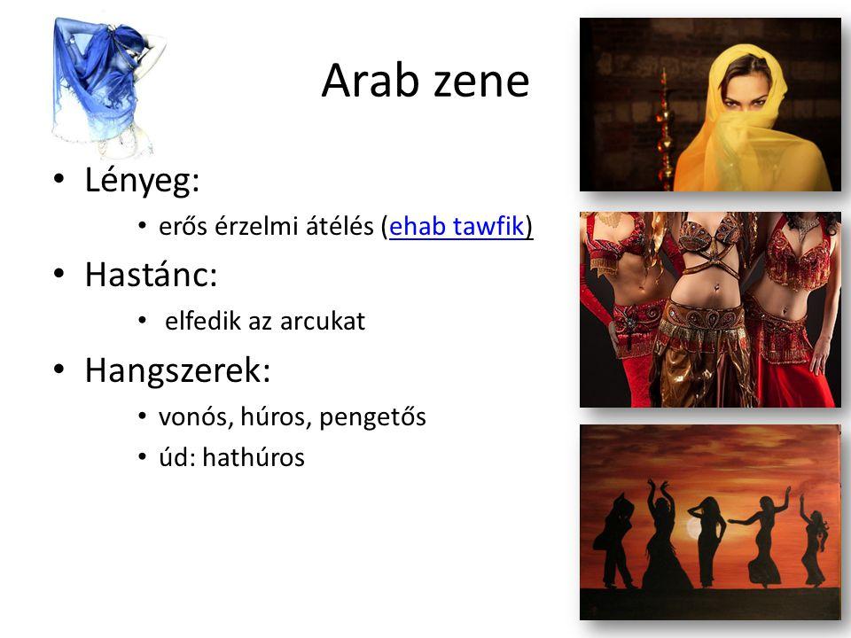 Arab zene Lényeg: Hastánc: Hangszerek: