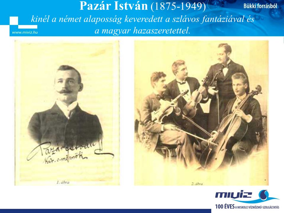 Pazár István (1875-1949) kinél a német alaposság keveredett a szlávos fantáziával és a magyar hazaszeretettel.
