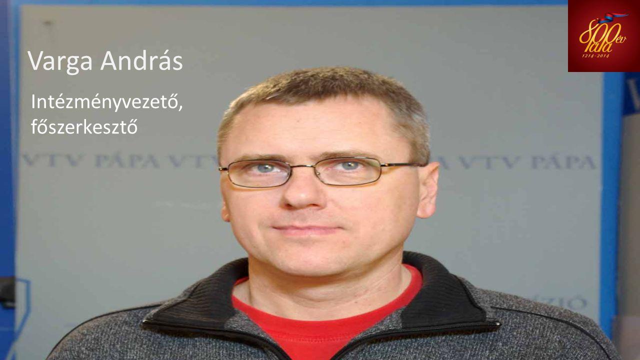 Varga András Intézményvezető, főszerkesztő
