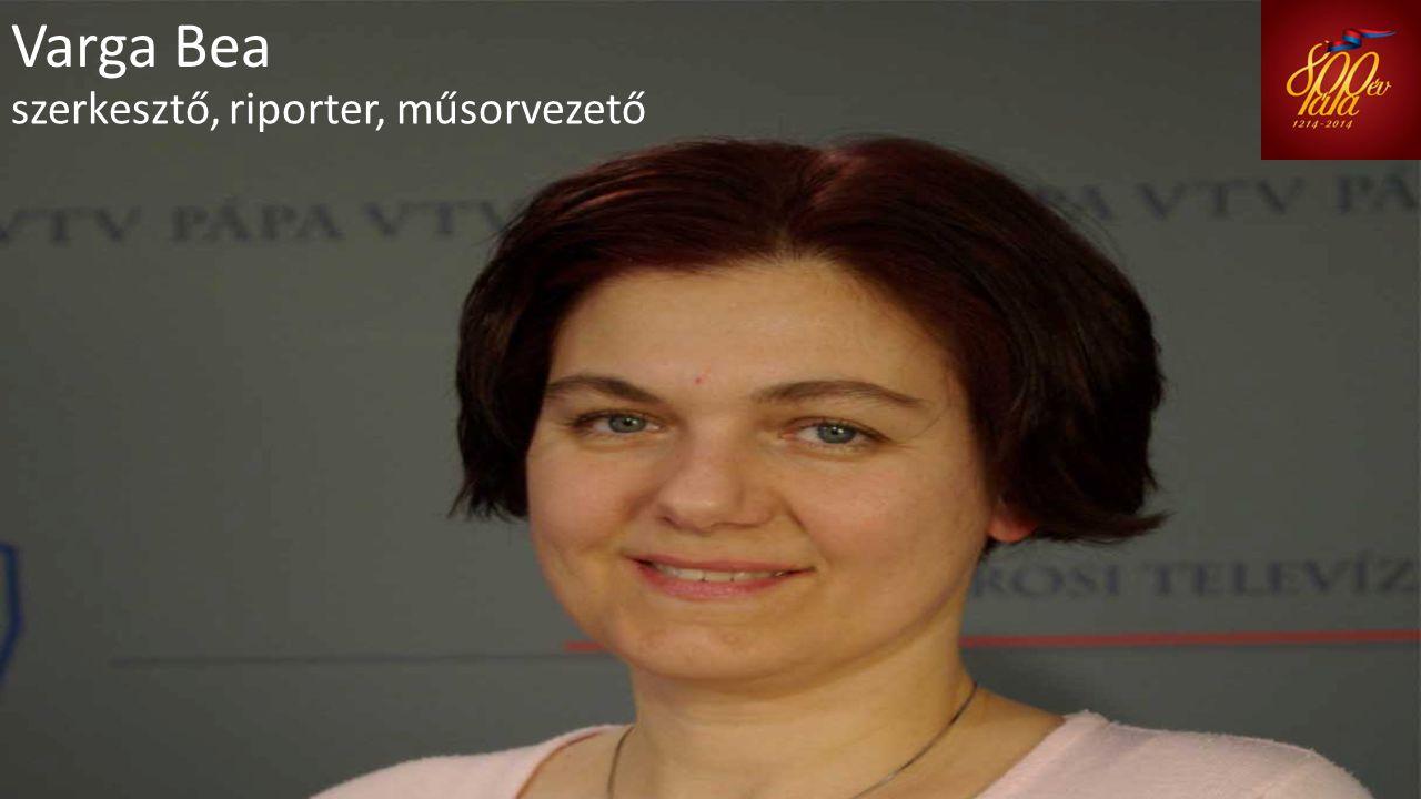 Varga Bea szerkesztő, riporter, műsorvezető