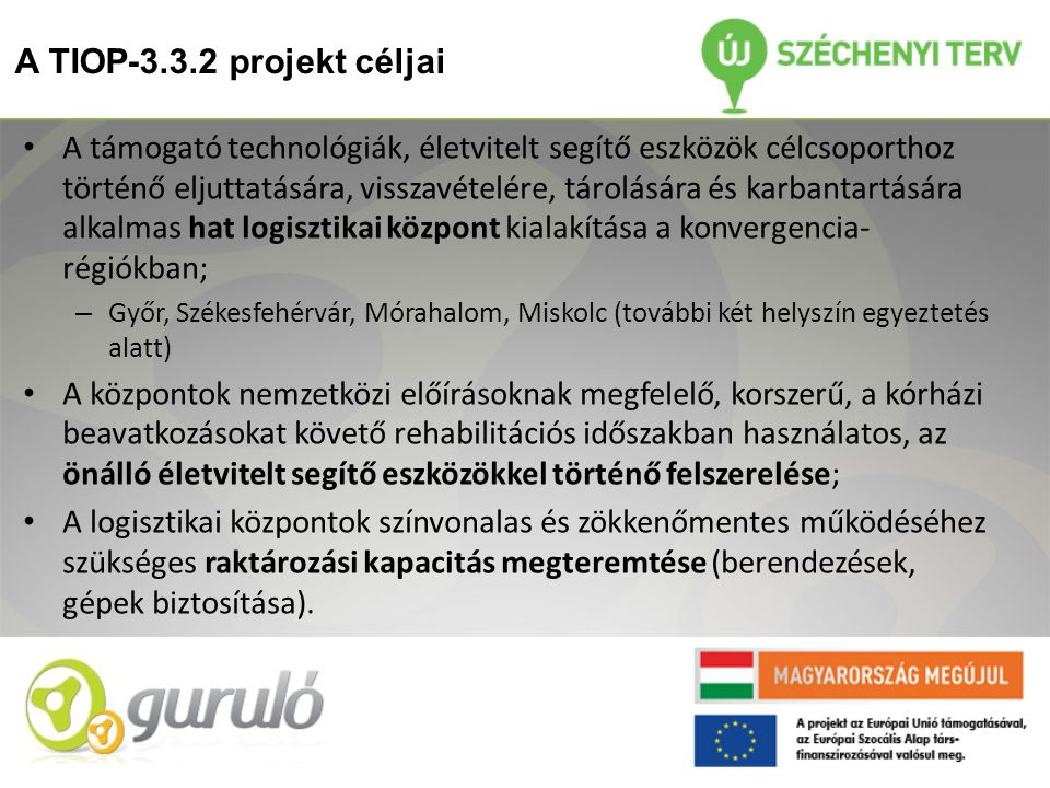 A TIOP-3.3.2 projekt céljai
