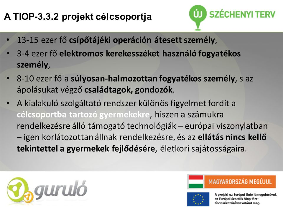 A TIOP-3.3.2 projekt célcsoportja
