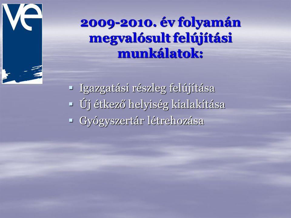 2009-2010. év folyamán megvalósult felújítási munkálatok:
