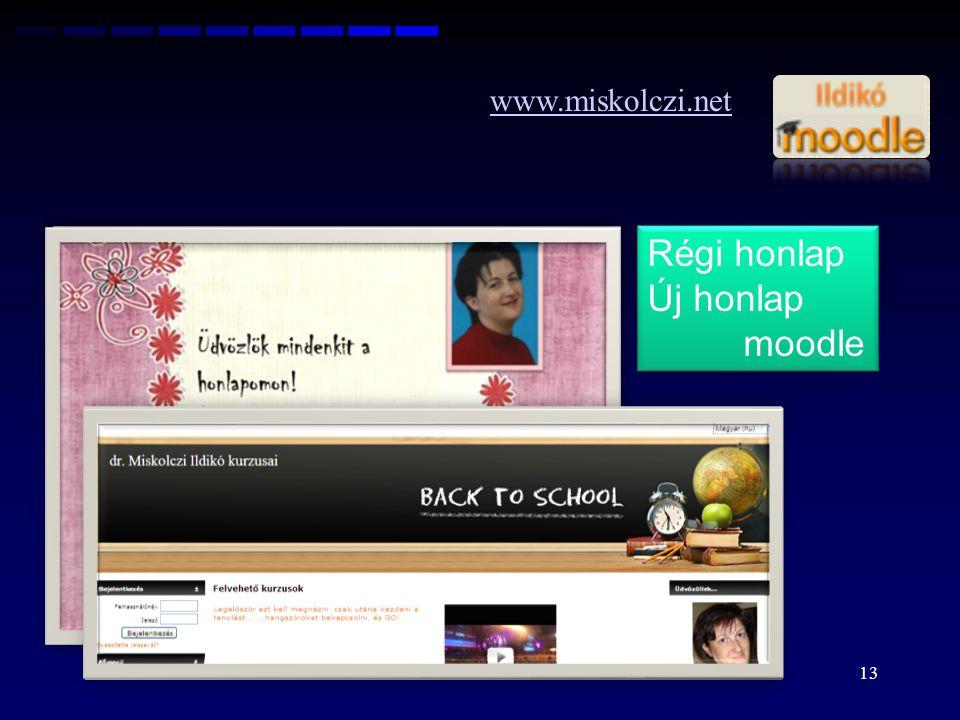 www.miskolczi.net Régi honlap Új honlap moodle