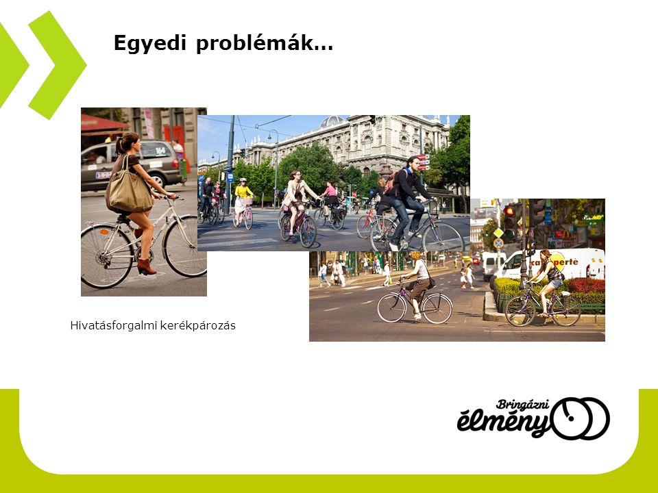 Egyedi problémák… Hivatásforgalmi kerékpározás