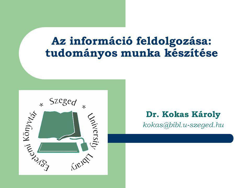 Az információ feldolgozása: tudományos munka készítése