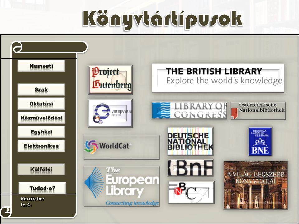 Nemzeti könyvtárak Nagy-Britannia: The British Library (BL) Ausztria: Österreichische Nationalbibliothek.