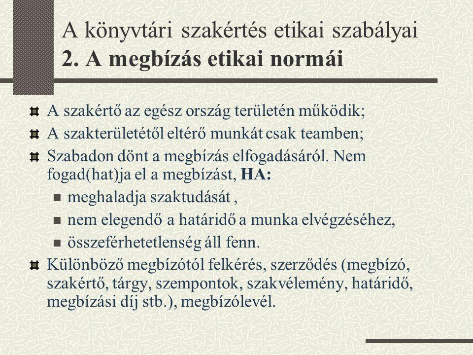 A könyvtári szakértés etikai szabályai 2. A megbízás etikai normái