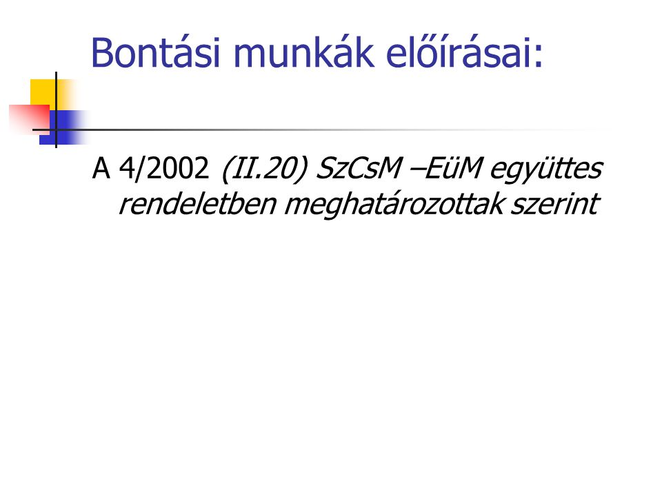 Bontási munkák előírásai: