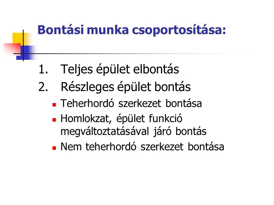 Bontási munka csoportosítása: