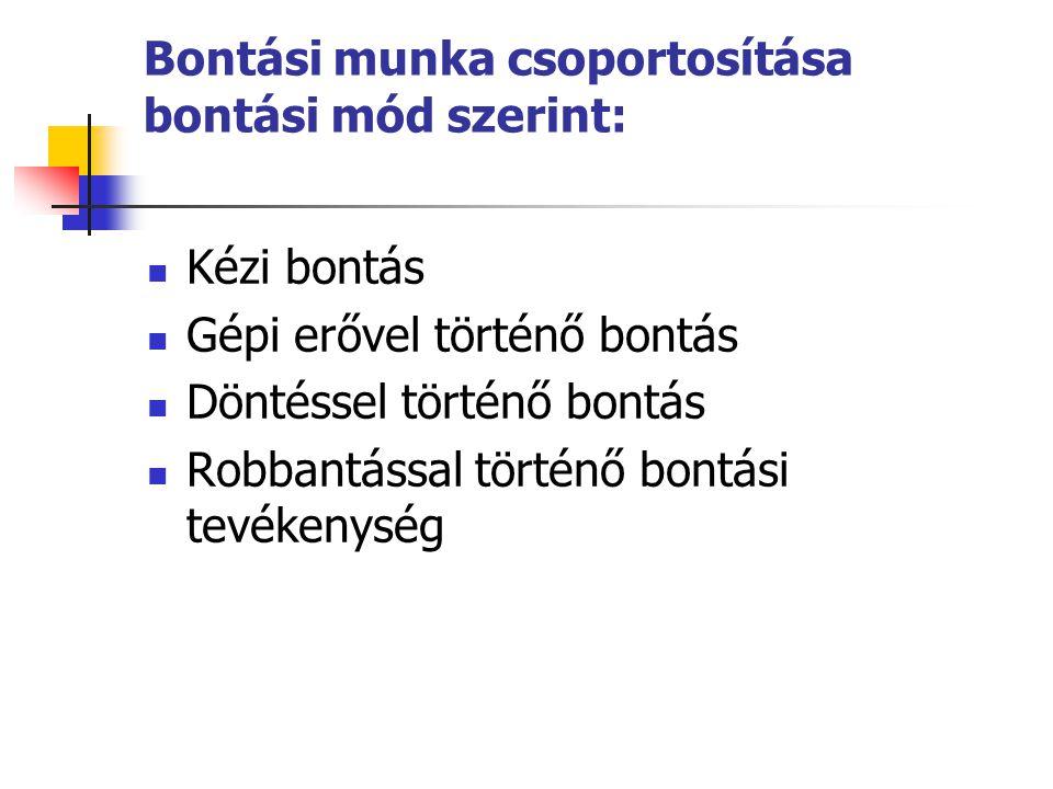 Bontási munka csoportosítása bontási mód szerint: