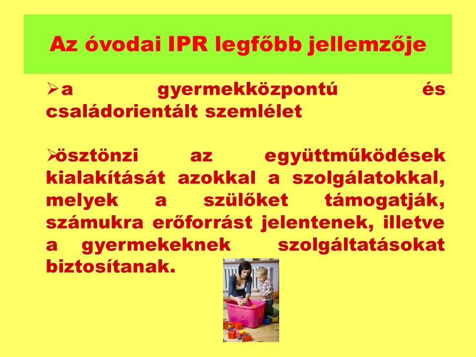 Az óvodai IPR legfőbb jellemzője