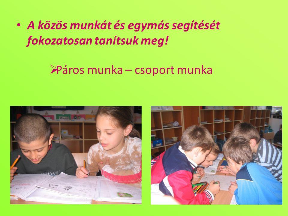 A közös munkát és egymás segítését fokozatosan tanítsuk meg!