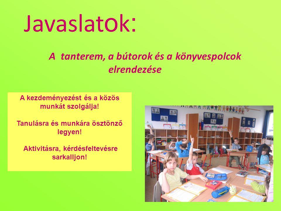 Javaslatok: A tanterem, a bútorok és a könyvespolcok elrendezése